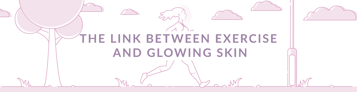 The link between exercise and glowing skin header WHITE V2 - The Link Between Exercise and Glowing Skin