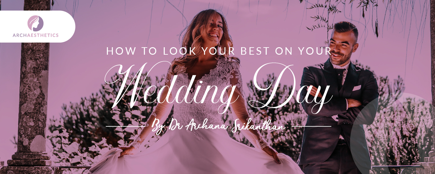 How to look your best on your wedding day0A - How to look your best on your wedding day