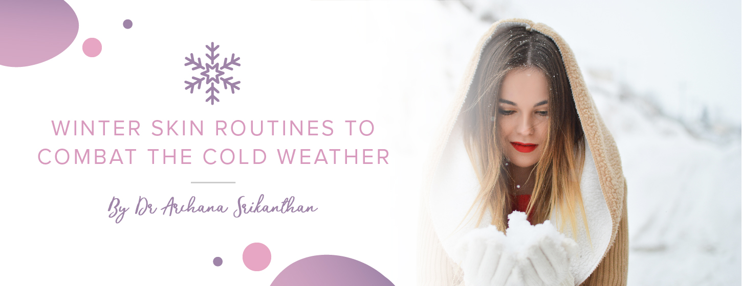 Winter skin routines to combat the cold weather header - Winter skin routines to combat the cold weather
