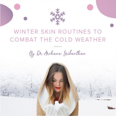Winter skin routines to combat the cold weather mobile 400x399 - Blog