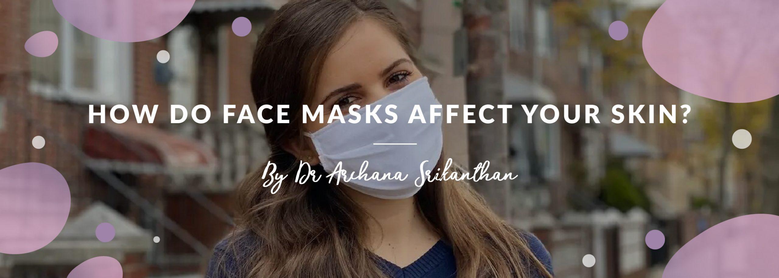 How do face masks affect your skin header 1 scaled - How do face masks affect your skin?